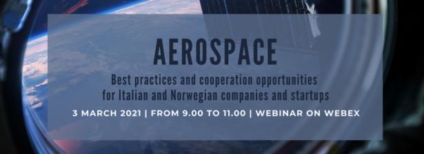 """L'Ambasciata d'Italia a Oslo organizza il webinar """"Aerospazio – buone pratiche e opportunità di cooperazione per aziende e startup norvegesi e italiane"""""""