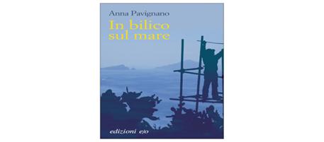 """Presentazione online del romanzo di Anna Pavignano """"In bilico sul mare"""""""
