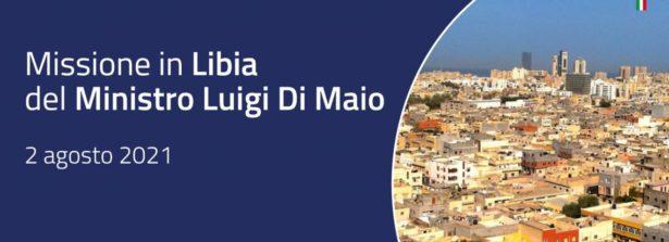 Missione del Ministro Luigi Di Maio in Libia