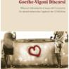 """Un progetto di dialogo aperto in Europa: il 9 settembre a Francoforte la prima presentazione del libro """"Goethe Vigoni Discorsi"""""""