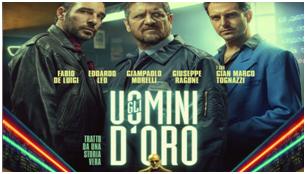 """Questa sera all'IIC di Tirana il film """"Uomini d'oro"""" diVincenzo Alfieri"""